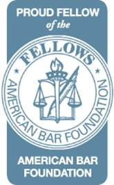 Proud Fellow of the American Bar Foundation
